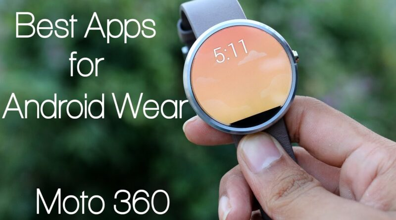 Must Have Apps for Android Wear (Moto 360)