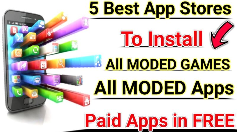 TOP 5 Best App Stores | To Install MODED Apps & MODED Games + PAID Apps in FREE [ 2019 ]