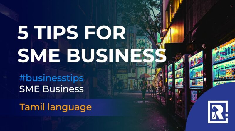 Top 5 tips for SME Business   In Tamil
