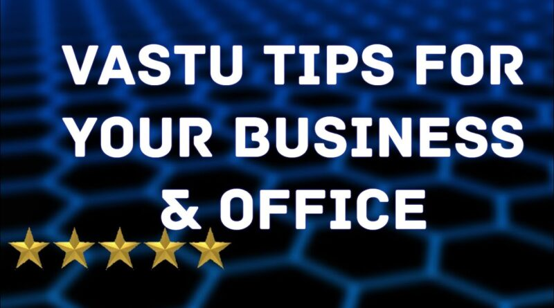 12 Vastu shastra tips for success of your business & office | Vastu Shastra for Home