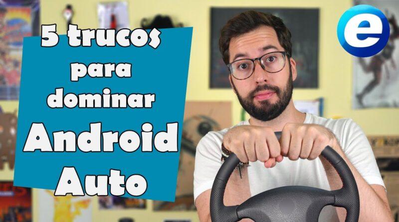 5 trucos para dominar Android Auto
