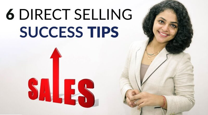 6 Direct Selling Techniques   Direct Selling Tips And Tricks   Direct Selling Success Tips