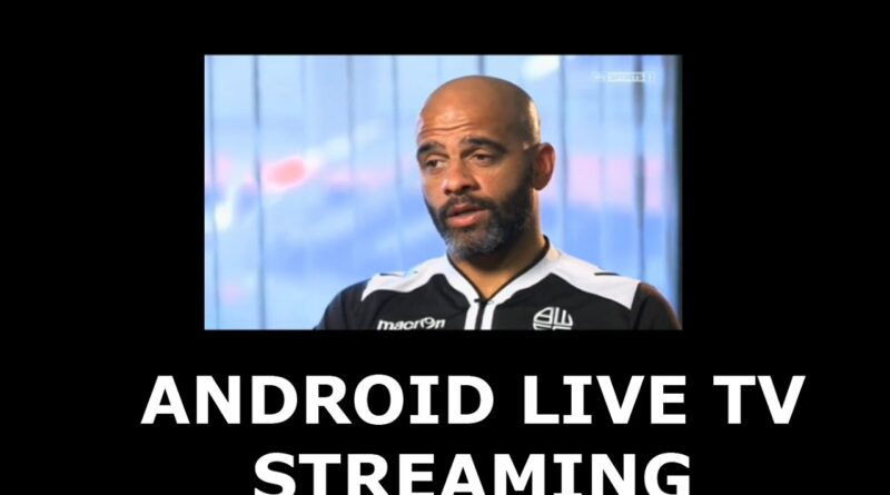 ANDROID LIVE TV STREAMING APP