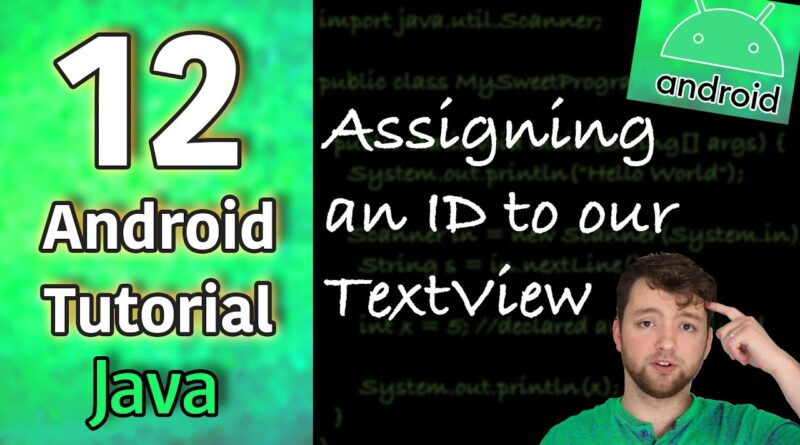 Android App Development Tutorial 12 - Assigning an ID to our TextView | Java
