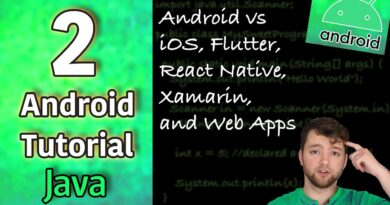 Android App Development Tutorial 2 - Android vs iOS, Flutter, React Native, Xamarin, and Web Apps