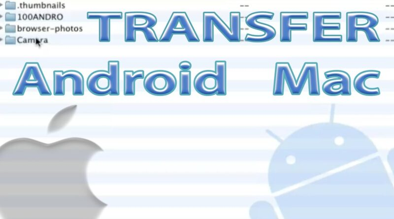 Android File Transfer - How to Transfer Android Files to Mac