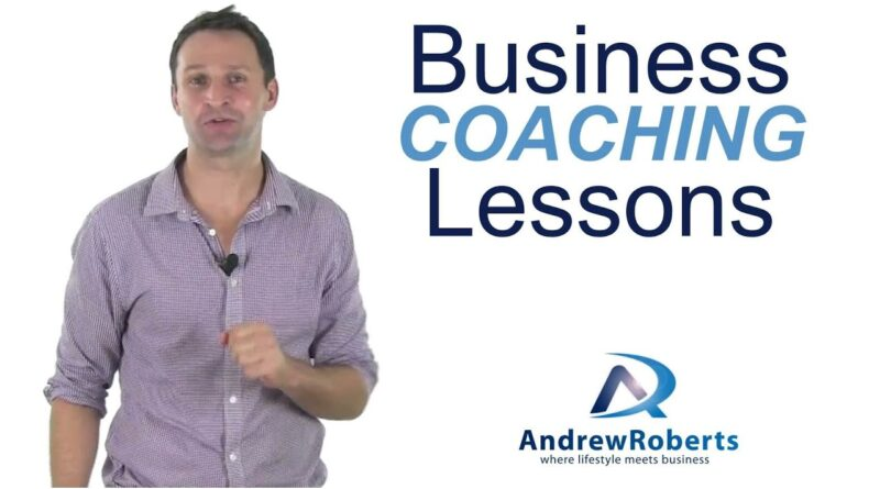 Business Coaching Lessons - Top 3 Tips