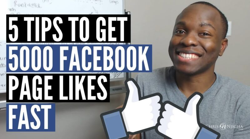 Get 5000 Facebook Page Likes Fast: 5 Facebook Business Tips That Really Work