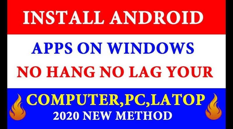 How to install android Apps on Windows Computer Pc Laptop No Hang No lag Your System