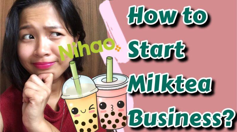 How to start MILKTEA BUSINESS in 6 easy tips