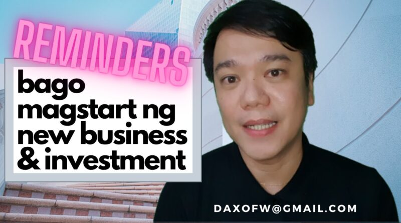 Paalala Kung Magsisimula ng New Business o Investment | Finances | Investment Tips | daxofw channel