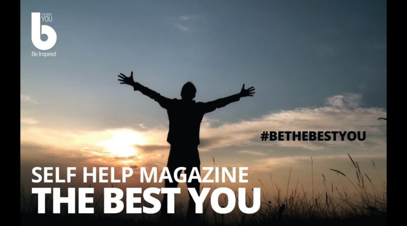Self Help Magazine & Articles -- Get the Best Self Help Tips from Best You Magazine