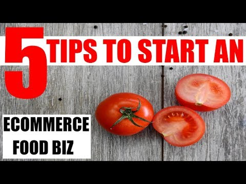Starting an ecommerce business selling food 5 tips for success