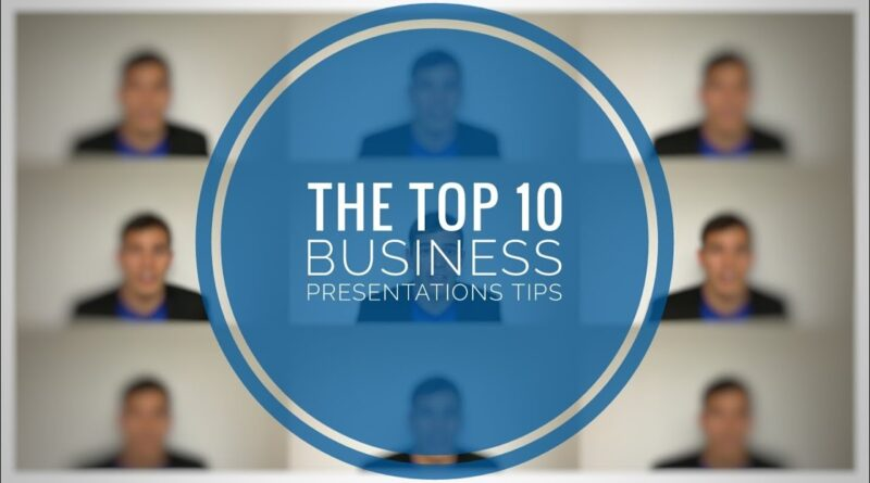 THE TOP 10 BUSINESS PRESENTATION TIPS