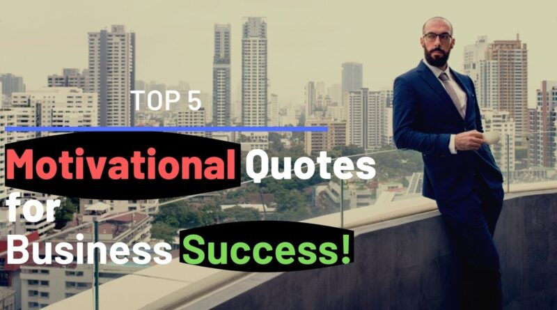 TOP 5 Motivational Quotes for Business Success