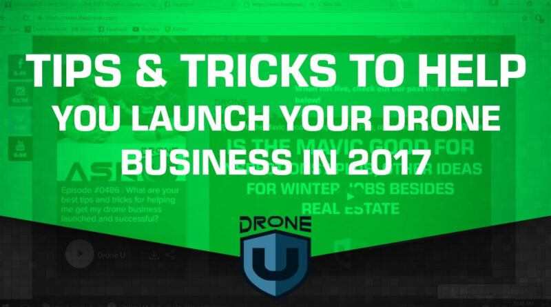 Tips & tricks to help you launch a drone business in 2017