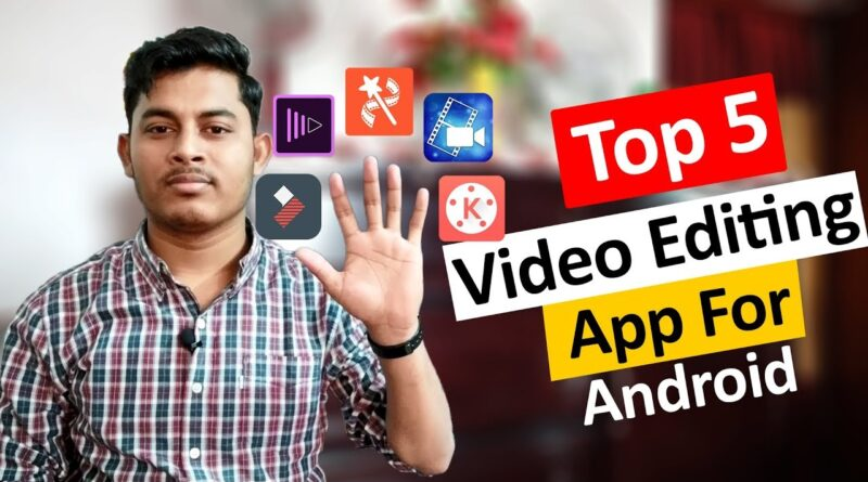 Top 5 Professional Video Editing Apps For Android 2019