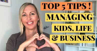 Top 5 Tips For Managing Kids and business