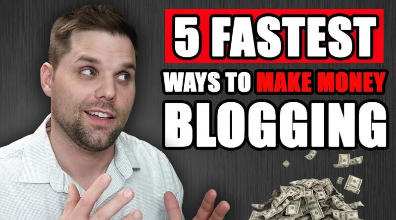 5 FASTEST Methods to Make Cash Running a blog in 2020 5