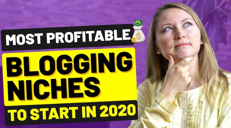 eight MOST PROFITABLE BLOG NICHES TO START IN 2020 - HOW TO MAKE MONEY BLOGGING FOR BEGINNERS 5