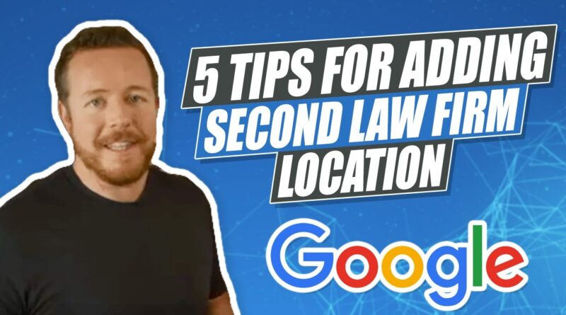 5 Tips For Adding a Second Law Firm Google My Business Location