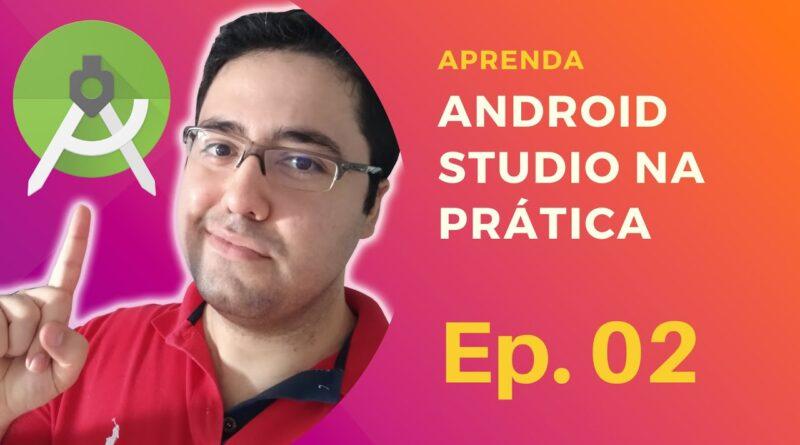 ANDROID STUDIO 3.5 - CRIANDO NOSSO PRIMEIRO APLICATIVO.