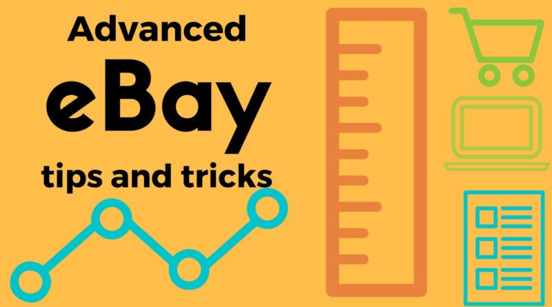 Advanced Ebay Tactics and Tips - Sell More On Ebay!