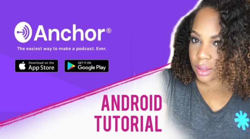 Anchor Podcast App for Android (2019)