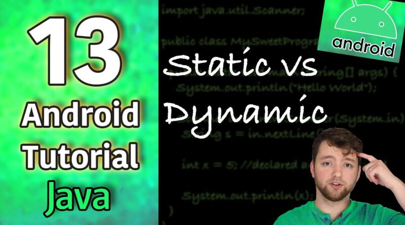 Android App Development Tutorial 13 - Static vs Dynamic | Java