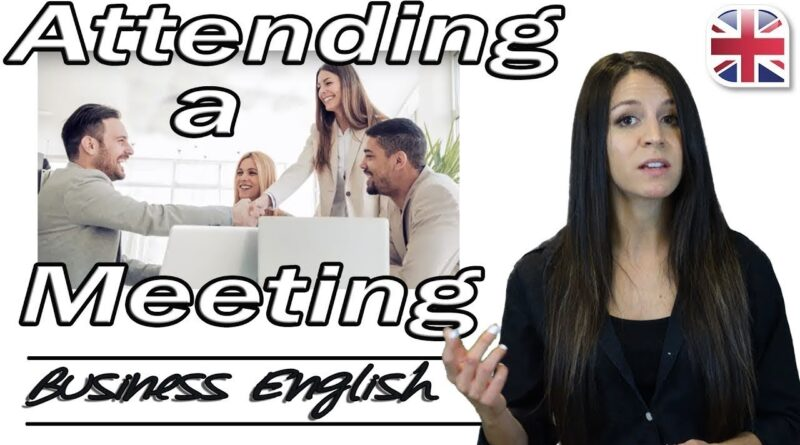 Attending a Meeting in English - Useful Phrases for Meetings - Business English