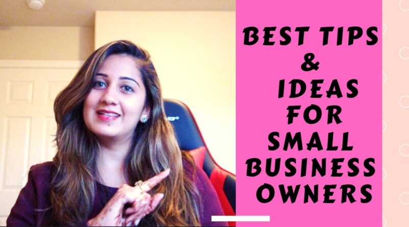 BEST TIPS / IDEAS FOR SMALL BUSINESS OWNERS | By Ragini | 2019