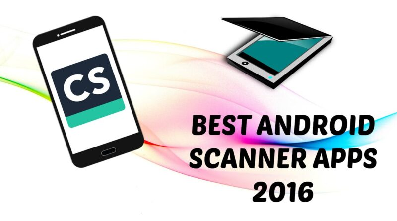 Best Scanner Apps for Android 2016!