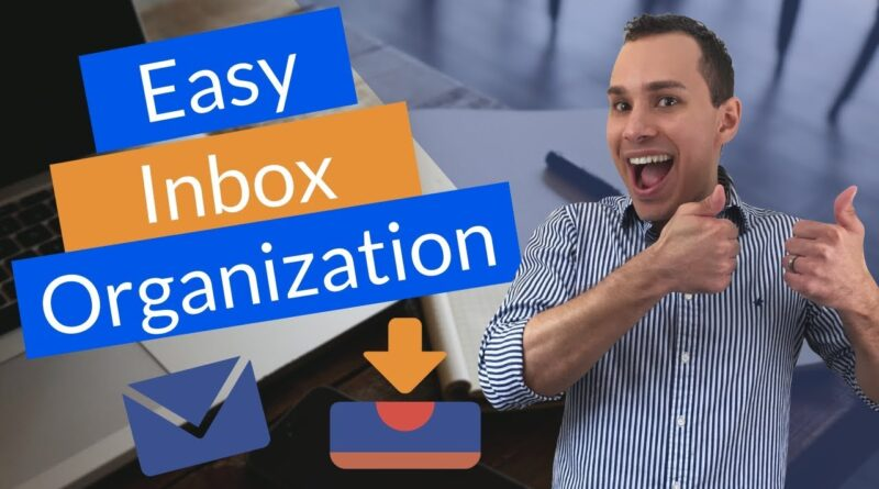 How To Organize Gmail – Cut The Clutter w/ Filters & Labels