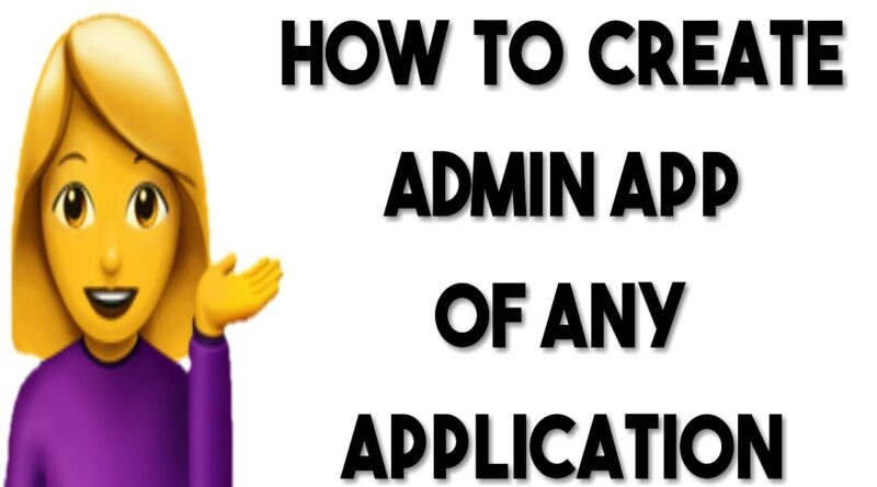 How to Create ADMIN APP of any Application | App Creator