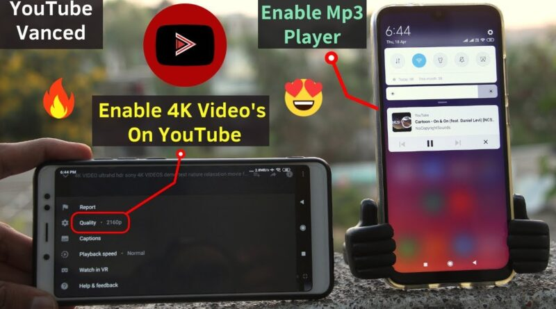 Install YouTube Vanced App In Any Android [Without ROOT]   Enable 4K Videos,Mp3 Player On YouTube