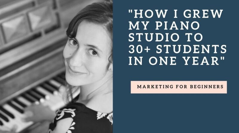 Marketing Tips for Small Business Owners - Piano Teacher Marketing