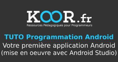 TUTO Android : Votre première application Android (mise en oeuvre avec Android Studio)
