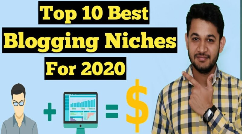 Greatest 10 Running a blog Niches for 2020 - Extra Visitors extra Cash 5