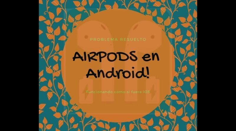 Aplicacion para airpods en ANDROID y FUNCIONANDO!