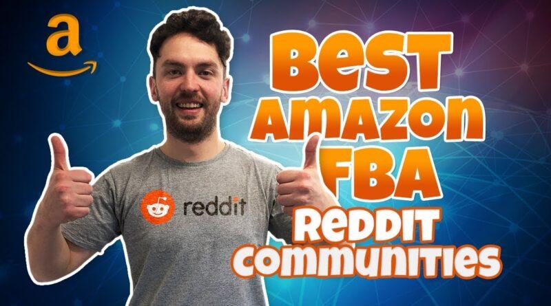 Best Amazon FBA Reddit Communities (Grow Your Business)