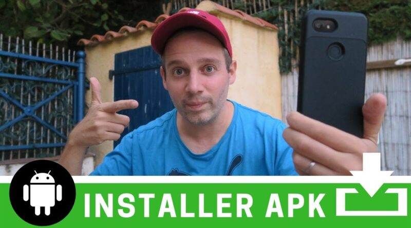 Comment installer un APK sur Android ?