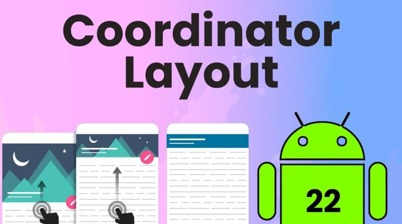 Coordinator Layout | Android Tutorial #22