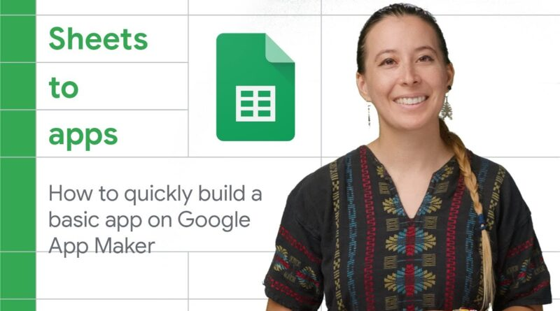 Getting started, quickly build a basic app on Google App Maker | Sheets to Apps