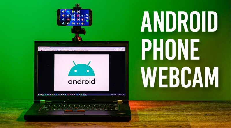 How to Use Phone as Webcam (Android/PC)