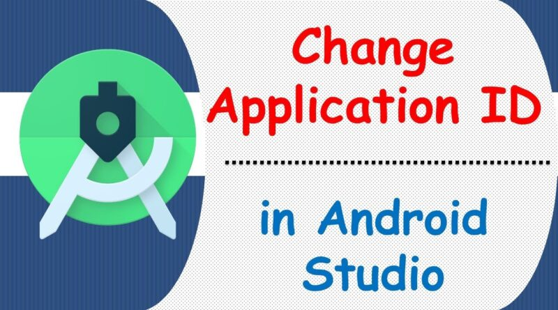 How to change Application ID in Android Studio