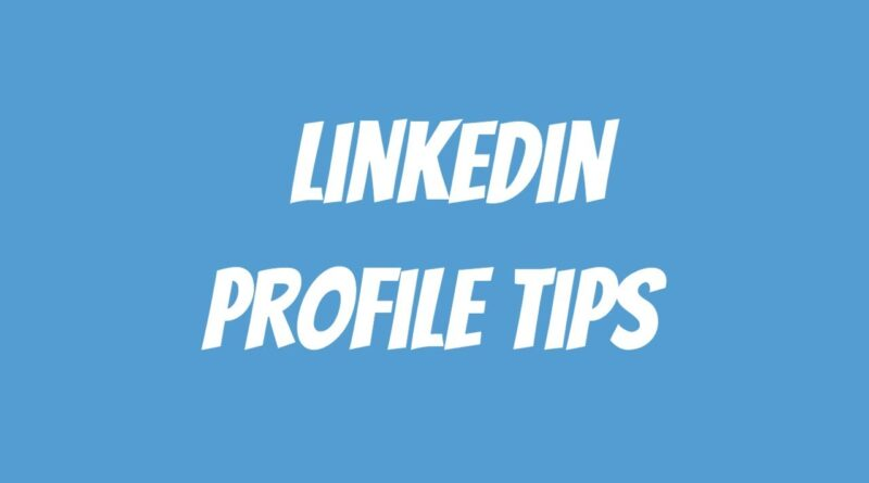 Linkedin Profile Tips | Linkedin Marketing Tutorial | How To Use Linkedin For Business In 2020