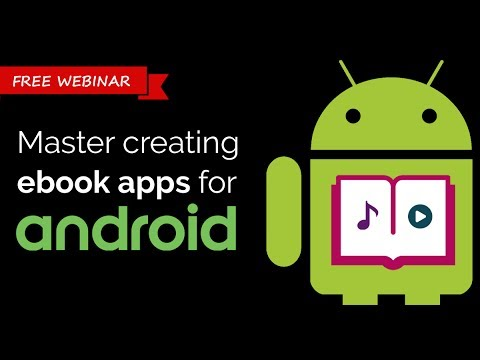 Master creating ebook apps for Android [Webinar]