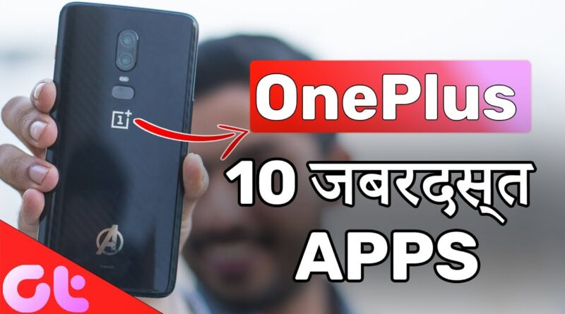TOP 10 जबरदस्त Android Apps for OnePlus Phones | MUST DOWNLOAD | GT Hindi