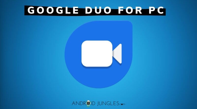 How to Download and Use Google Duo For PC   Windows 10/7/8.1