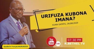 URIFUZA KUBONA IMANA ? – Apostle Dr. François NKURUNZIZA